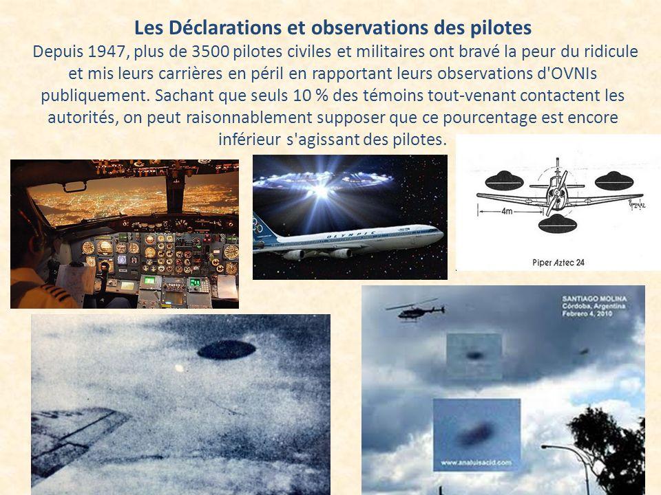 Les Déclarations et observations des pilotes Depuis 1947, plus de 3500 pilotes civiles et militaires ont bravé la peur du ridicule et mis leurs carriè
