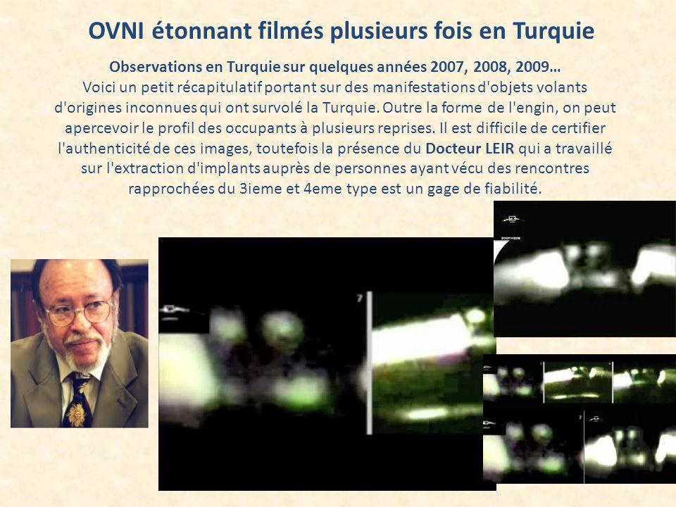 OVNI étonnant filmés plusieurs fois en Turquie Observations en Turquie sur quelques années 2007, 2008, 2009… Voici un petit récapitulatif portant sur