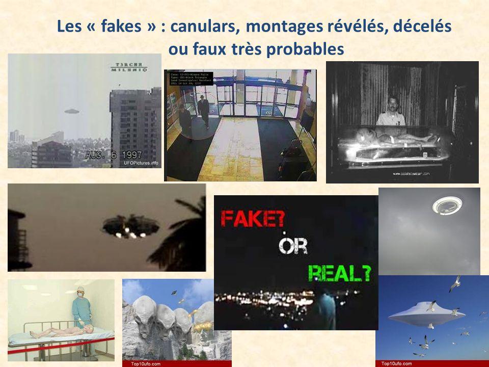 Les « fakes » : canulars, montages révélés, décelés ou faux très probables
