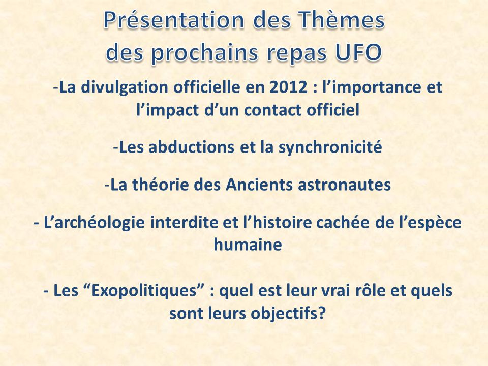 -La divulgation officielle en 2012 : limportance et limpact dun contact officiel -Les abductions et la synchronicité -La théorie des Ancients astronau