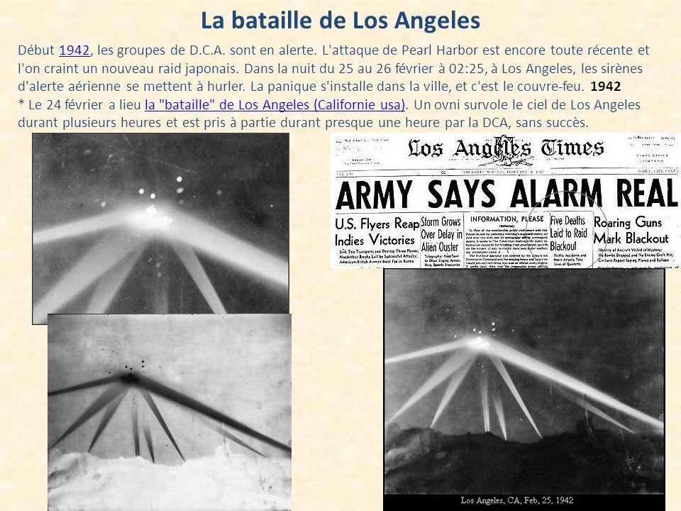La bataille de Los Angeles Début 1942, les groupes de D.C.A. sont en alerte. L'attaque de Pearl Harbor est encore toute récente et l'on craint un nouv