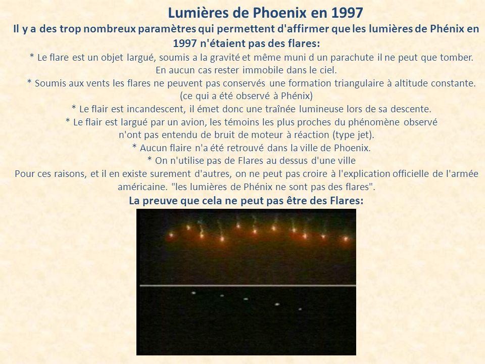 Lumières de Phoenix en 1997 Il y a des trop nombreux paramètres qui permettent d'affirmer que les lumières de Phénix en 1997 n'étaient pas des flares: