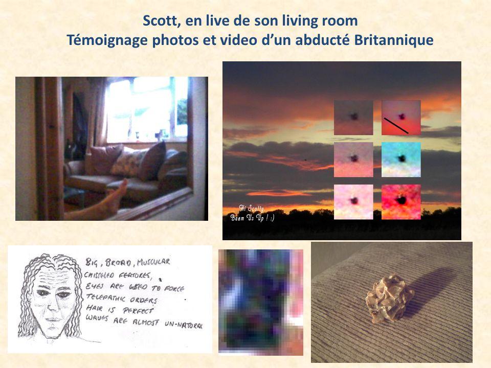 Scott, en live de son living room Témoignage photos et video dun abducté Britannique