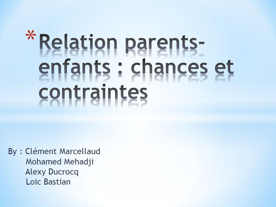 * Notre présentation daujourdhui porte sur les différentes relations entre parents et enfants dans différentes partie du monde.