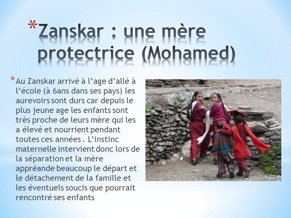 * Au Zanskar arrivé à lage dallé à lécole (à 6ans dans ses pays) les aurevoirs sont durs car depuis le plus jeune age les enfants sont très proche de