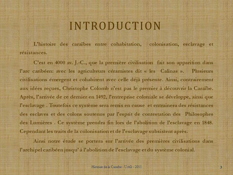 SOMMAIRE Introduction Chronologie I.Les civilisations précolombiennesLes civilisations précolombiennes A.Les pêcheurs cueilleursLes pêcheurs cueilleur