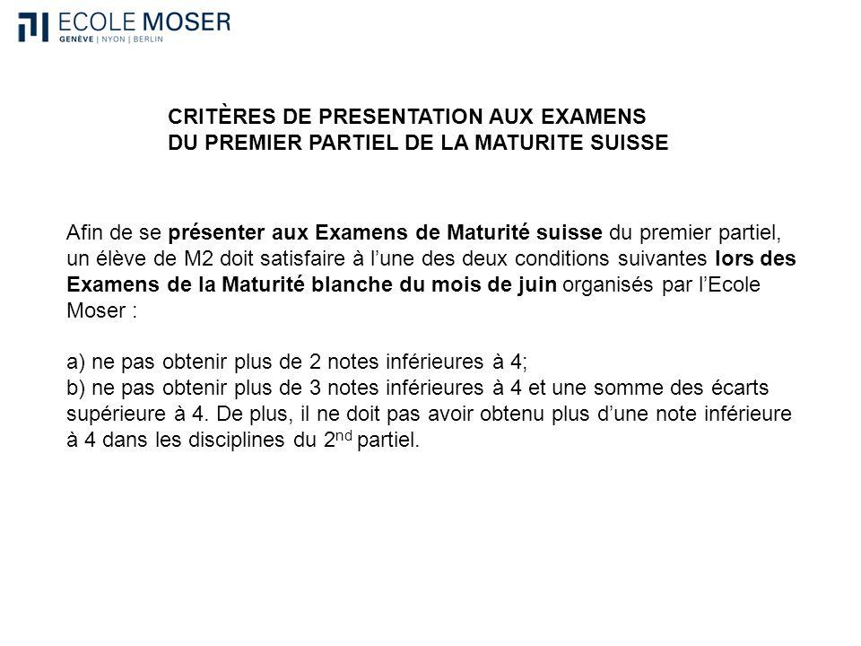 Afin de se présenter aux Examens de Maturité suisse du premier partiel, un élève de M2 doit satisfaire à lune des deux conditions suivantes lors des E