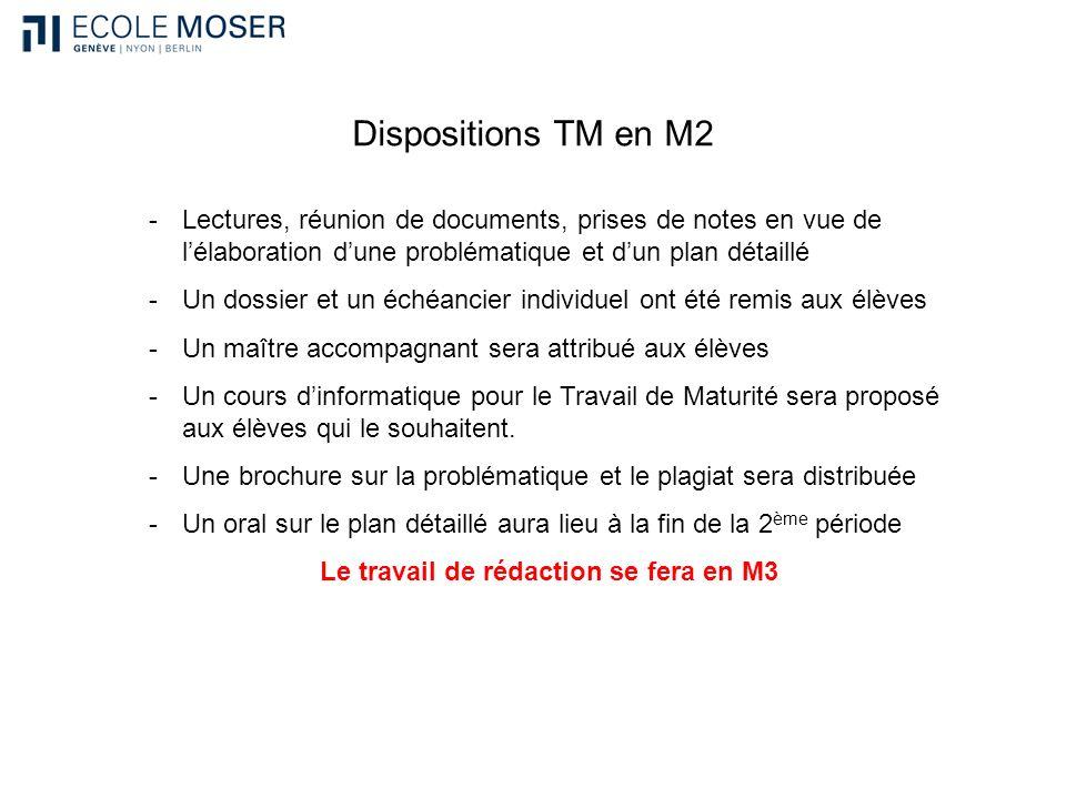 Dispositions TM en M2 -Lectures, réunion de documents, prises de notes en vue de lélaboration dune problématique et dun plan détaillé -Un dossier et u