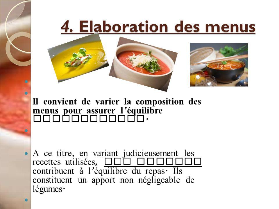 4. Elaboration des menus Il convient de varier la composition des menus pour assurer l équilibre nutritionnel. A ce titre, en variant judicieusement l
