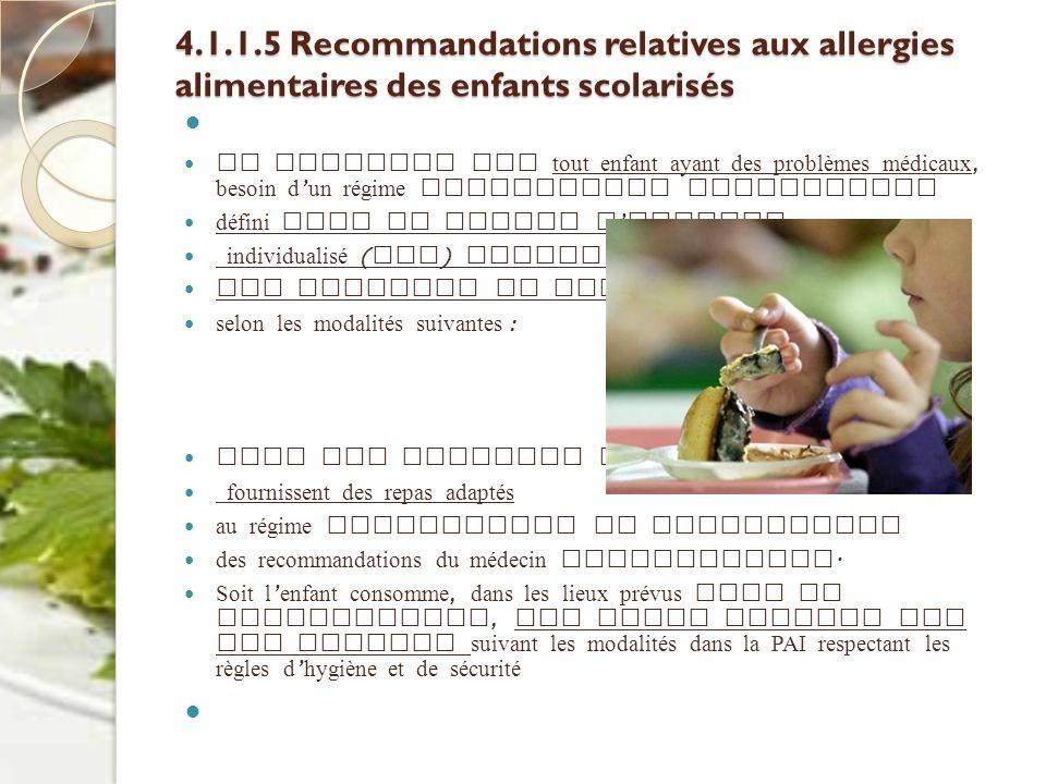 4.1.1.5 Recommandations relatives aux allergies alimentaires des enfants scolarisés Il convient que tout enfant ayant des problèmes médicaux, besoin d
