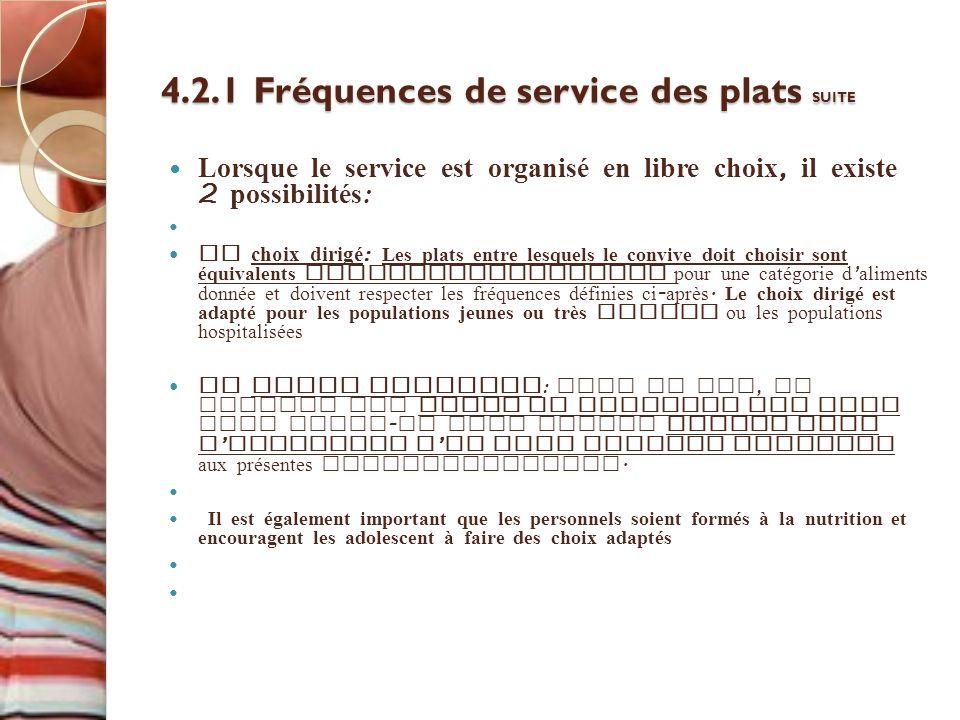 4.2.1 Fréquences de service des plats SUITE Lorsque le service est organisé en libre choix, il existe 2 possibilités : Le choix dirigé : Les plats ent