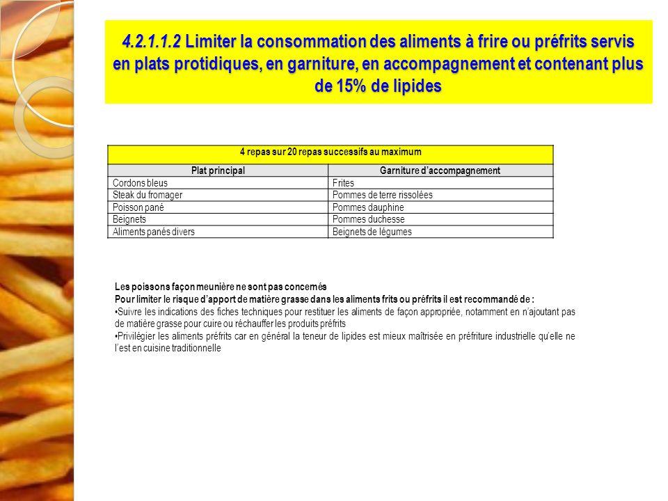 4.2.1.1.2 Limiter la consommation des aliments à frire ou préfrits servis en plats protidiques, en garniture, en accompagnement et contenant plus de 1