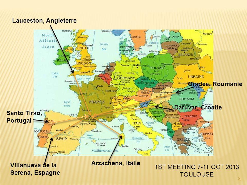 3 Santo Tirso, Portugal Villanueva de la Serena, Espagne Arzachena, Italie Daruvar, Croatie Oradea, Roumanie Lauceston, Angleterre 1ST MEETING 7-11 OCT 2013 TOULOUSE