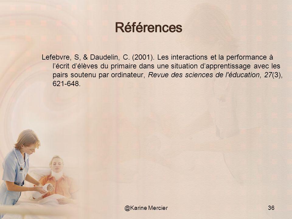 Lefebvre, S, & Daudelin, C. (2001). Les interactions et la performance à lécrit délèves du primaire dans une situation dapprentissage avec les pairs s
