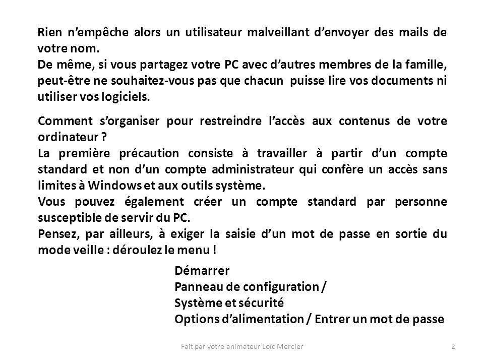 Fait par votre animateur Loïc Mercier2 Rien nempêche alors un utilisateur malveillant denvoyer des mails de votre nom.