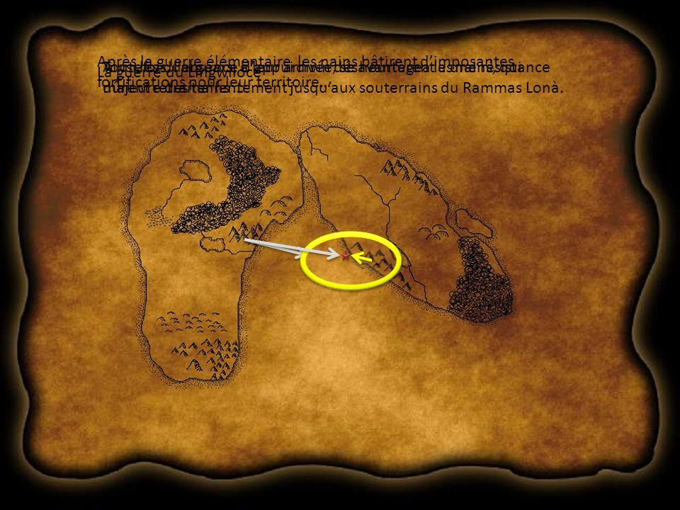La guerre du Lingwilóce Après la guerre élémentaire, les nains bâtirent dimposantes fortifications pour leur territoire… Ainsi les duerguars, à leur arrivée, se heurtèrent a une résistance majeure des nains … Toutefois, labsence dappui divin désavantagea les nains, qui dûrent retraiter lentement jusquaux souterrains du Rammas Lonà.