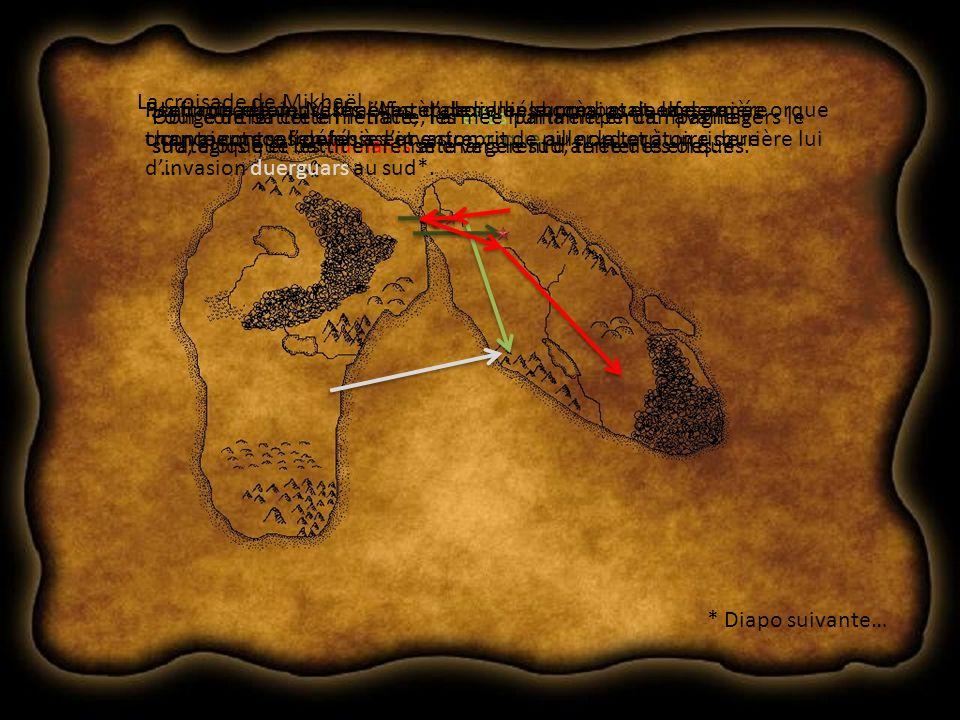 La croisade de Mikhaël Pendant ce temps, sur lAmrùn, les alliés humains et elfes se trouvaient confrontés à linvasion orque au nord et à un risque dinvasion duerguars au sud*.