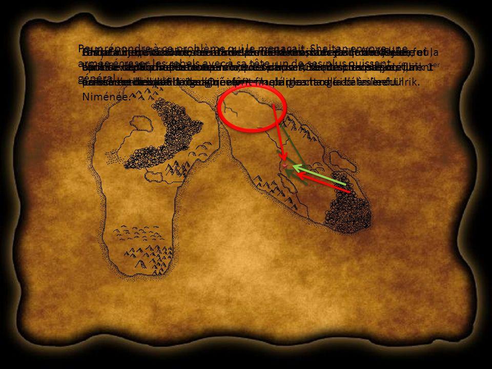 Pour répondre à ce problème qui le menaçait, Shaitan envoya une armée écraser les rebels avec à sa tête un de ses plus puissant général … Ulrik 1 er retraita alors son armée derrière les murs de son royaume et, après avoir divisé les troupes orques par la ruse (un pont saboté), il écrasa lennemi lors de ce qui fut appelé plus tard la bataille du Niménée.