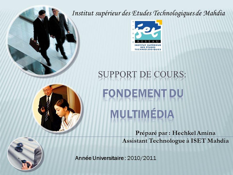 Institut supérieur des Etudes Technologiques de Mahdia Préparé par : Hechkel Amina Assistant Technologue à ISET Mahdia Année Universitaire : 2010/2011