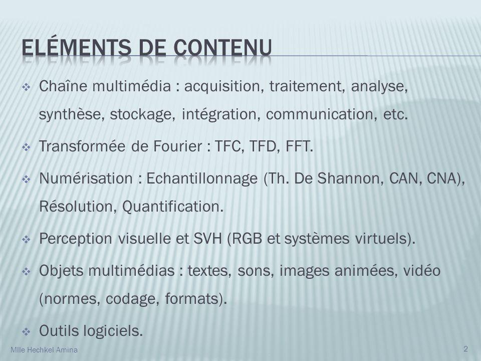 Chaîne multimédia : acquisition, traitement, analyse, synthèse, stockage, intégration, communication, etc.