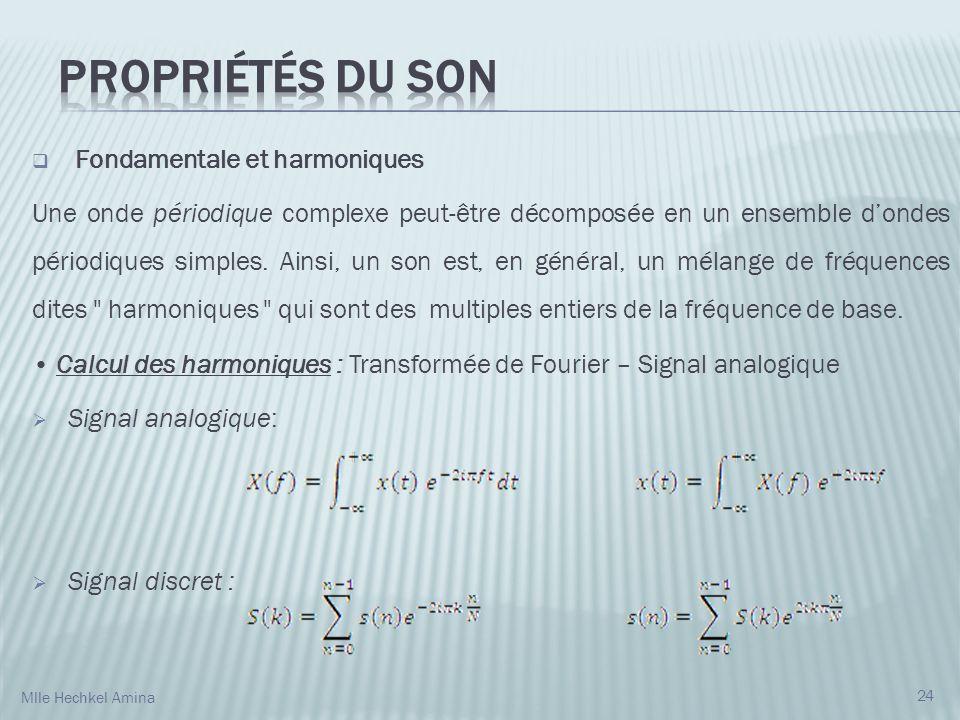 Fondamentale et harmoniques Une onde périodique complexe peut-être décomposée en un ensemble dondes périodiques simples. Ainsi, un son est, en général