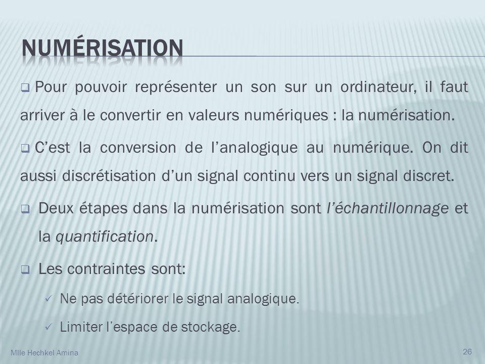 Pour pouvoir représenter un son sur un ordinateur, il faut arriver à le convertir en valeurs numériques : la numérisation.