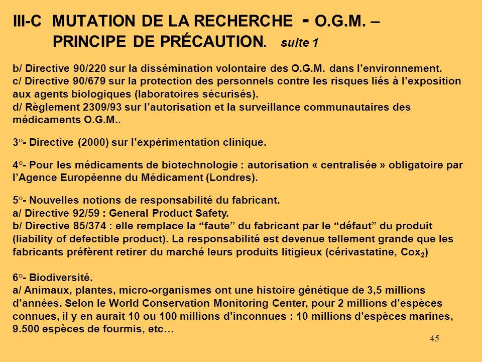 45 b/ Directive 90/220 sur la dissémination volontaire des O.G.M. dans lenvironnement. c/ Directive 90/679 sur la protection des personnels contre les