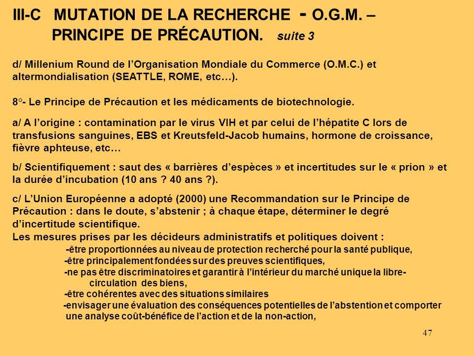 47 d/ Millenium Round de lOrganisation Mondiale du Commerce (O.M.C.) et altermondialisation (SEATTLE, ROME, etc…). 8°- Le Principe de Précaution et le