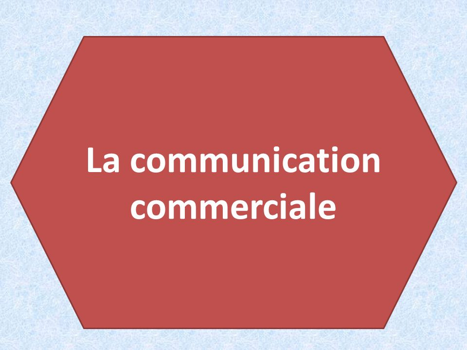 La communication commerciale .