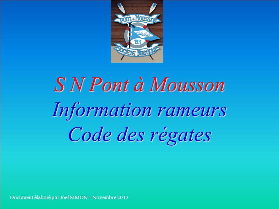 S N Pont à Mousson Information rameurs Code des régates Document élaboré par Joël SIMON – Novembre 2013