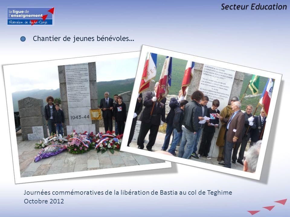 Secteur Education Chantier de jeunes bénévoles… Journées commémoratives de la libération de Bastia au col de Teghime Octobre 2012