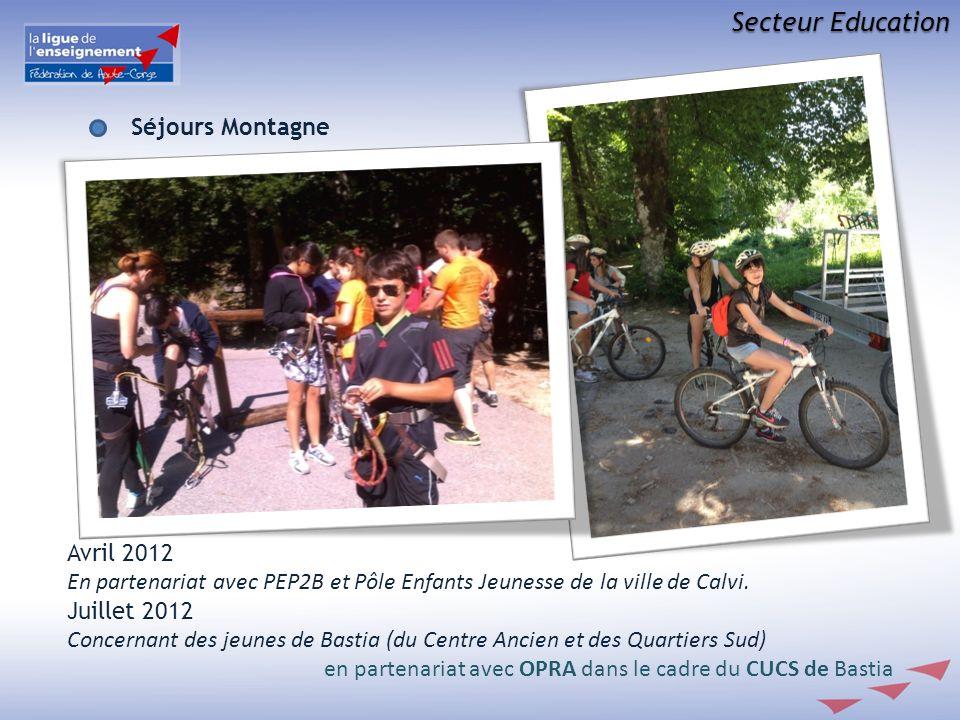 Secteur Education Séjours Montagne Avril 2012 En partenariat avec PEP2B et Pôle Enfants Jeunesse de la ville de Calvi. Juillet 2012 Concernant des jeu