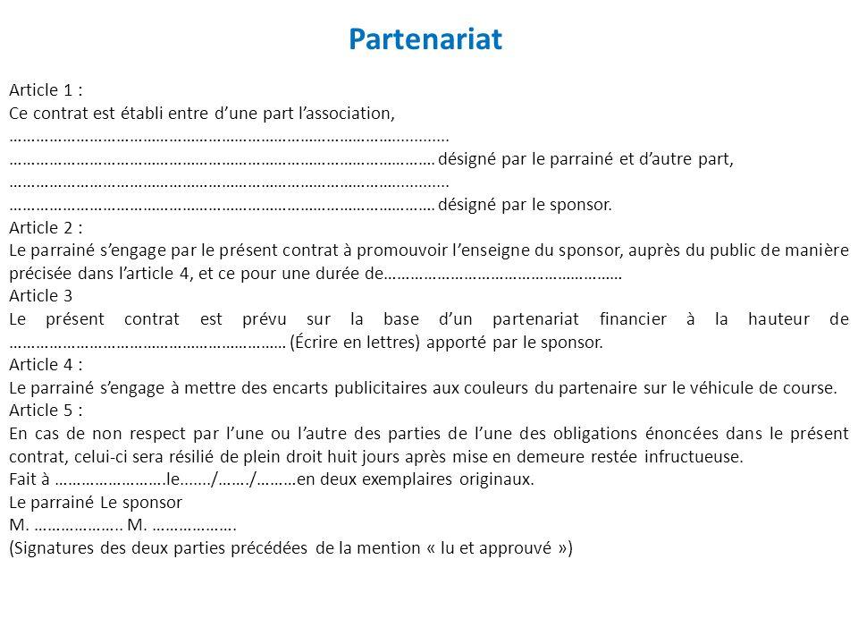 Partenariat Article 1 : Ce contrat est établi entre dune part lassociation, ……………………………………………………………………………............. …………………………………………………………………………………