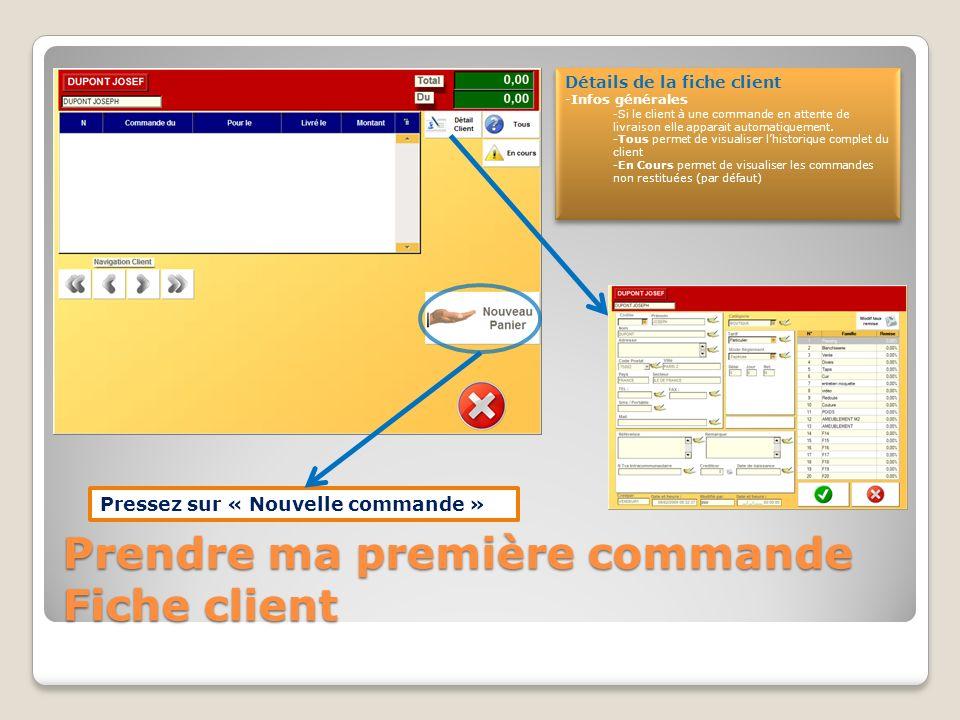 Prendre ma première commande Confirmation du compte client Pressez sur la catégorie client voulue Confirmation de création -Plus -Il est possible de compléter la fiche lors de la création.