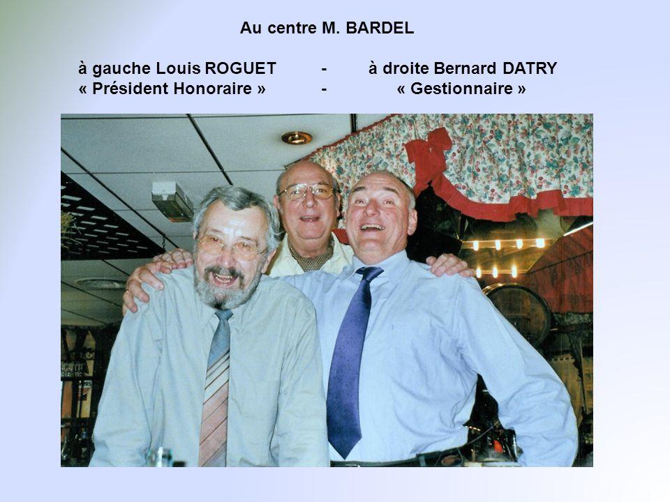Au centre M. BARDEL à gauche Louis ROGUET - à droite Bernard DATRY « Président Honoraire » - « Gestionnaire »