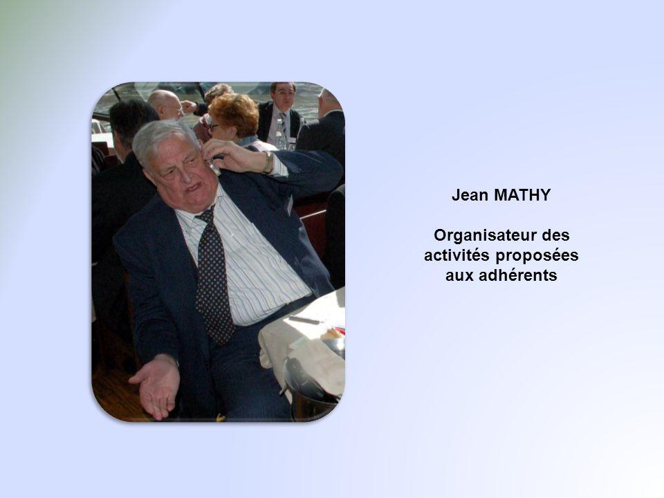 Jean MATHY Organisateur des activités proposées aux adhérents