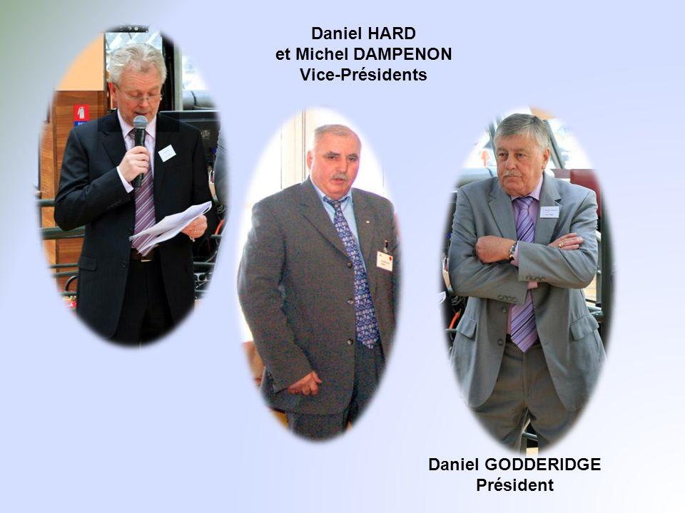 Daniel GODDERIDGE Président Daniel HARD et Michel DAMPENON Vice-Présidents