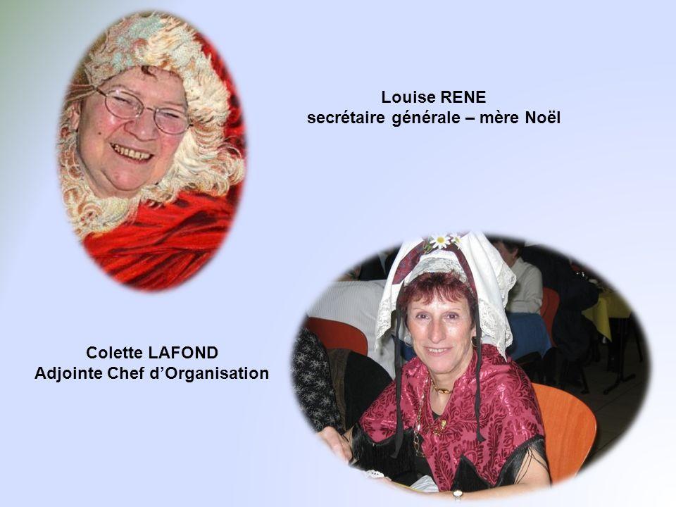 Louise RENE secrétaire générale – mère Noël Colette LAFOND Adjointe Chef dOrganisation