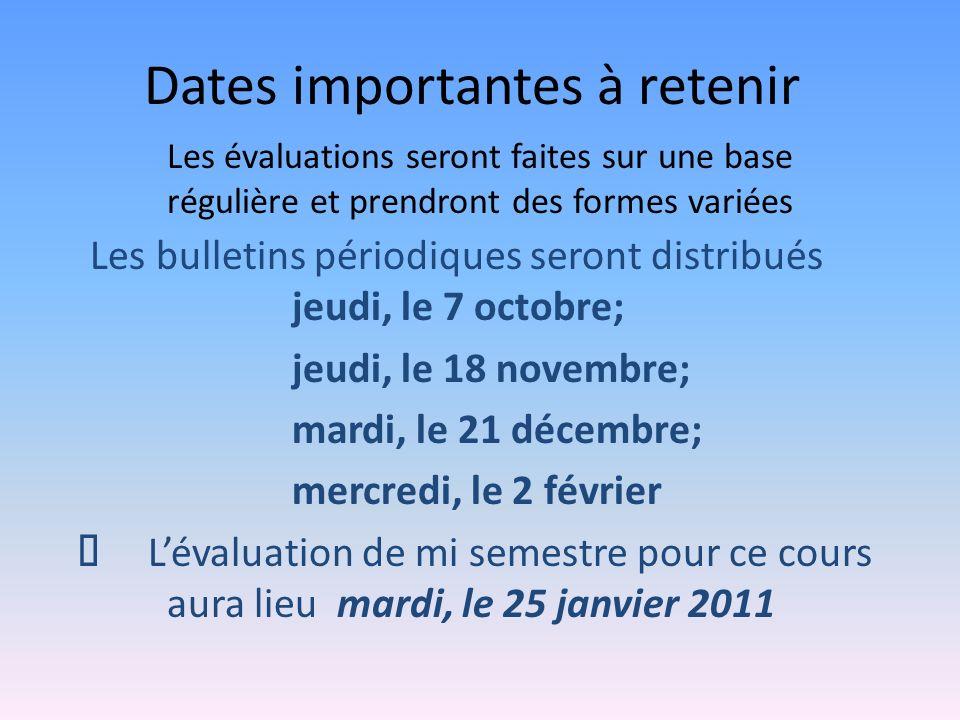 Dates importantes à retenir Les bulletins périodiques seront distribués jeudi, le 7 octobre; jeudi, le 18 novembre; mardi, le 21 décembre; mercredi, l