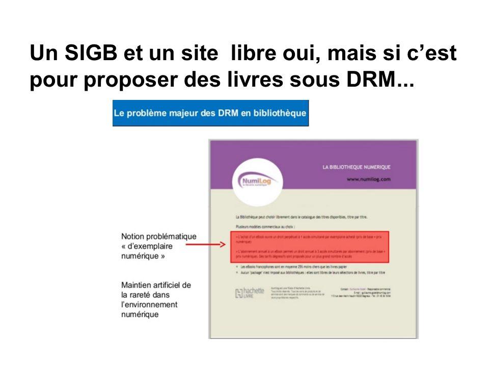 Un SIGB et un site libre oui, mais si cest pour proposer des livres sous DRM...