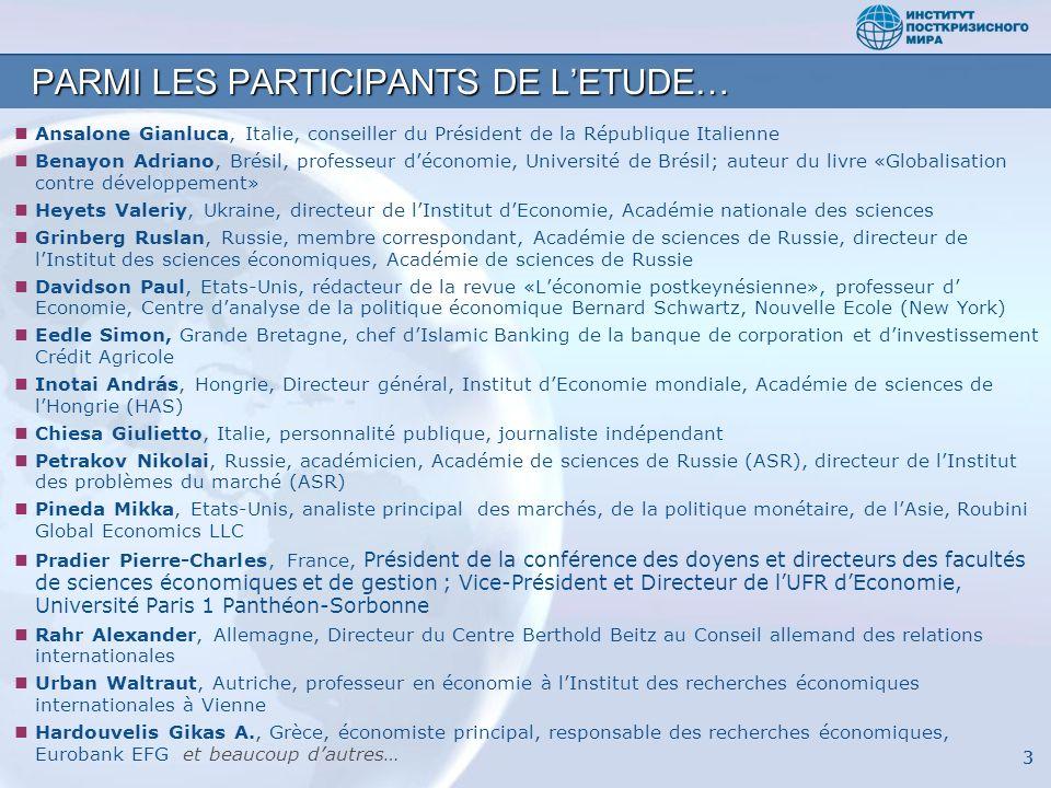 33 PARMI LES PARTICIPANTS DE LETUDE… Ansalone Gianluca, Italie, conseiller du Président de la République Italienne Benayon Adriano, Brésil, professeur