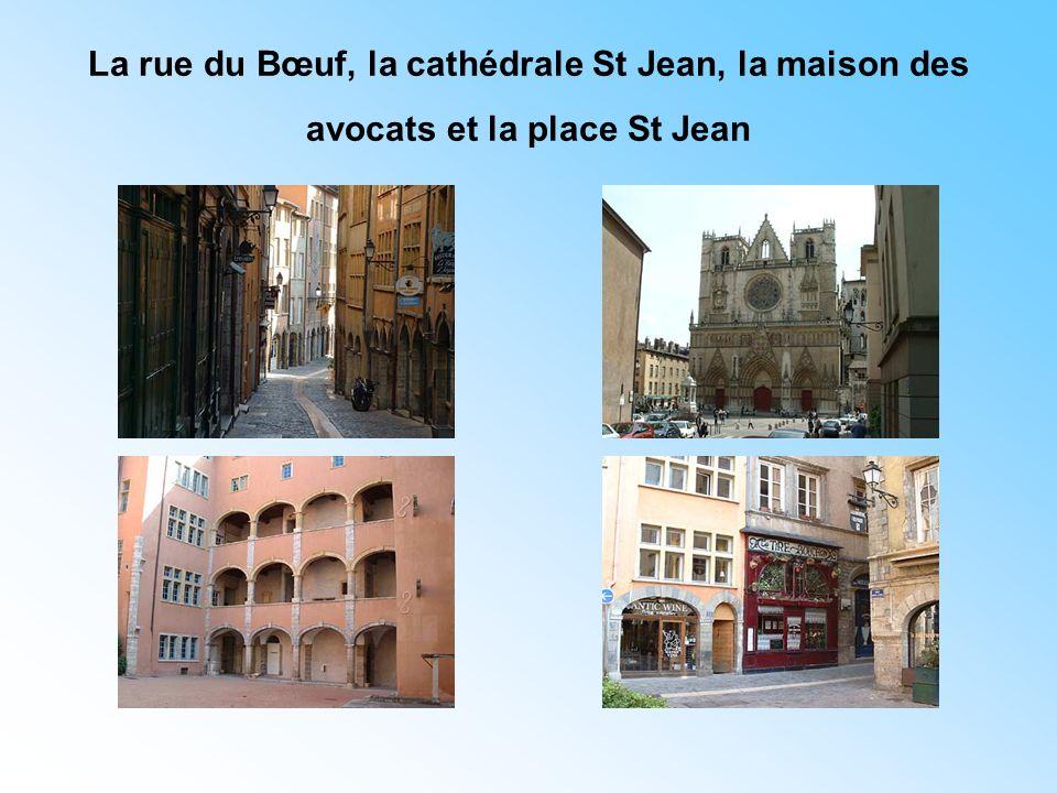 La rue du Bœuf, la cathédrale St Jean, la maison des avocats et la place St Jean