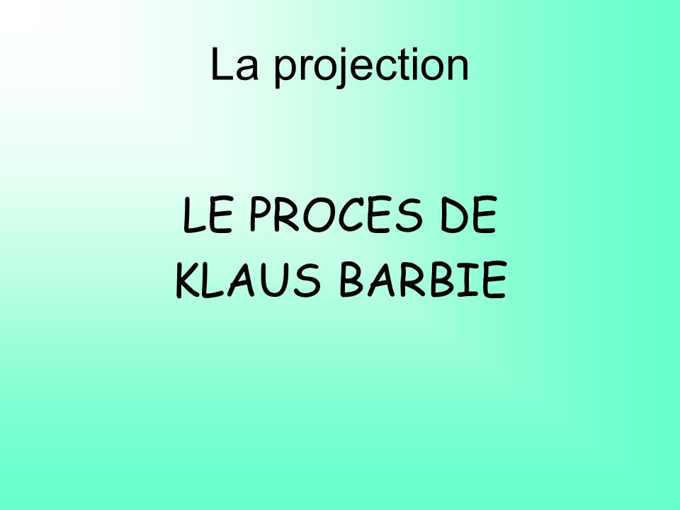 La projection LE PROCES DE KLAUS BARBIE
