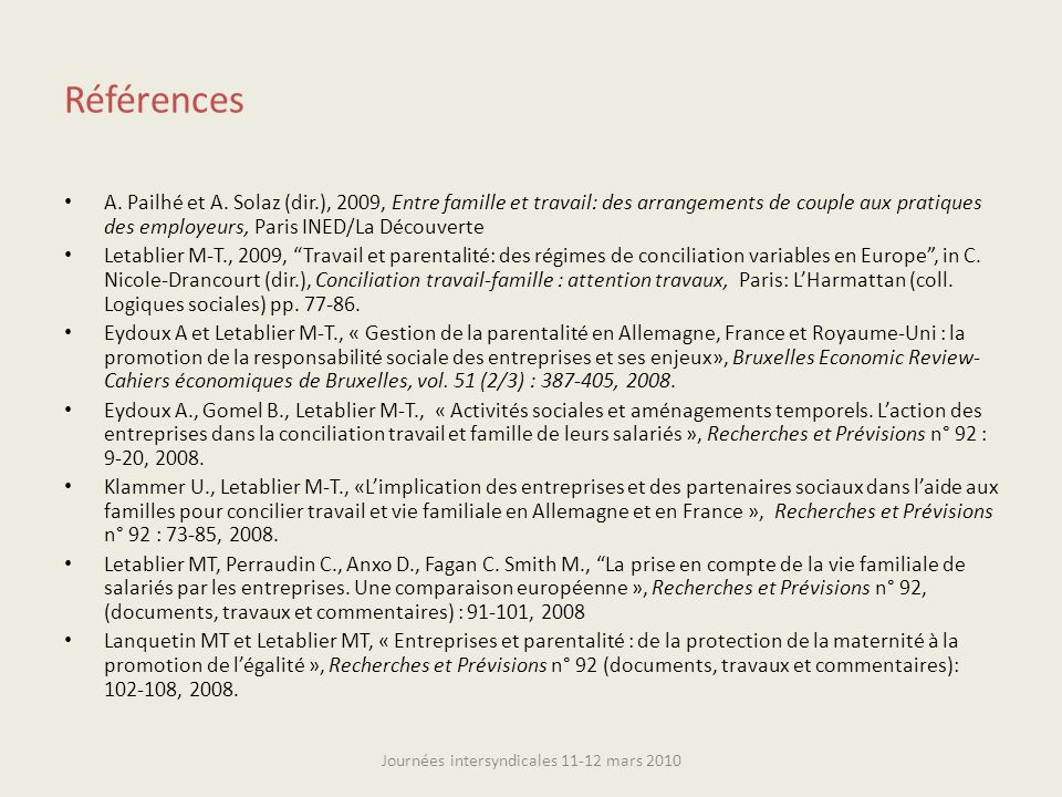 Références A. Pailhé et A. Solaz (dir.), 2009, Entre famille et travail: des arrangements de couple aux pratiques des employeurs, Paris INED/La Découv
