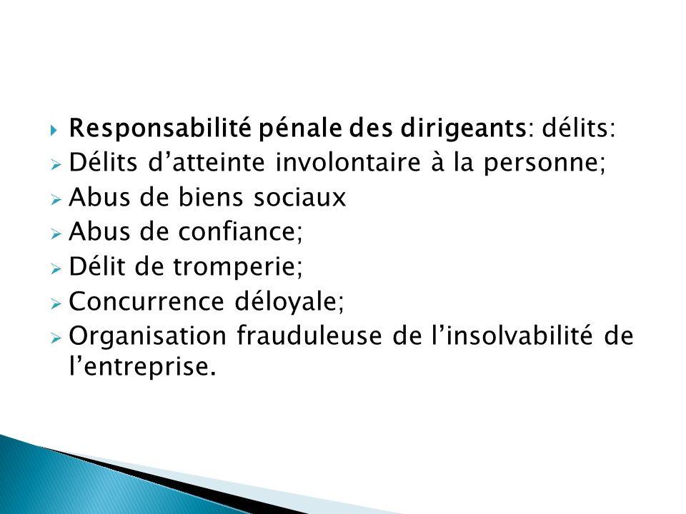Responsabilité pénale des dirigeants: délits: Délits datteinte involontaire à la personne; Abus de biens sociaux Abus de confiance; Délit de tromperie