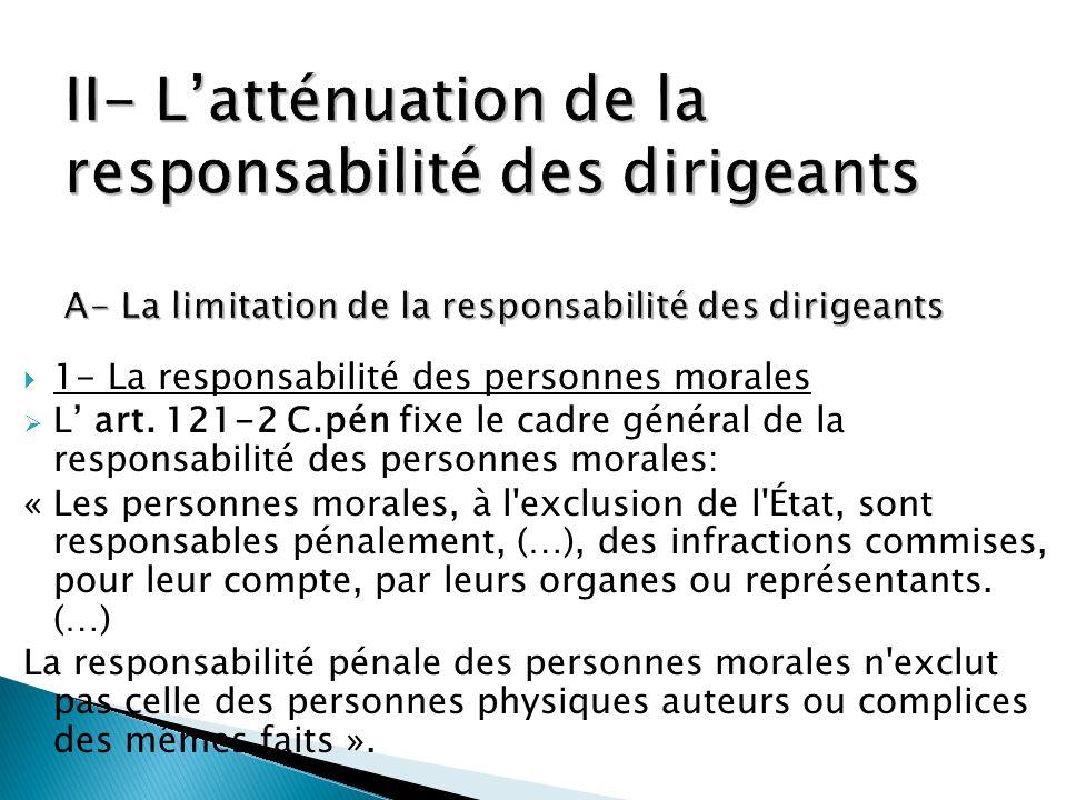 1- La responsabilité des personnes morales L art. 121-2 C.pén fixe le cadre général de la responsabilité des personnes morales: « Les personnes morale