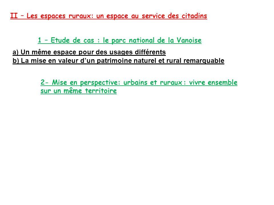 II – Les espaces ruraux: un espace au service des citadins 1 – Etude de cas : le parc national de la Vanoise a) Un même espace pour des usages différe