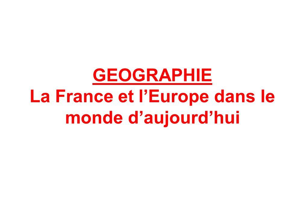 GEOGRAPHIE La France et lEurope dans le monde daujourdhui