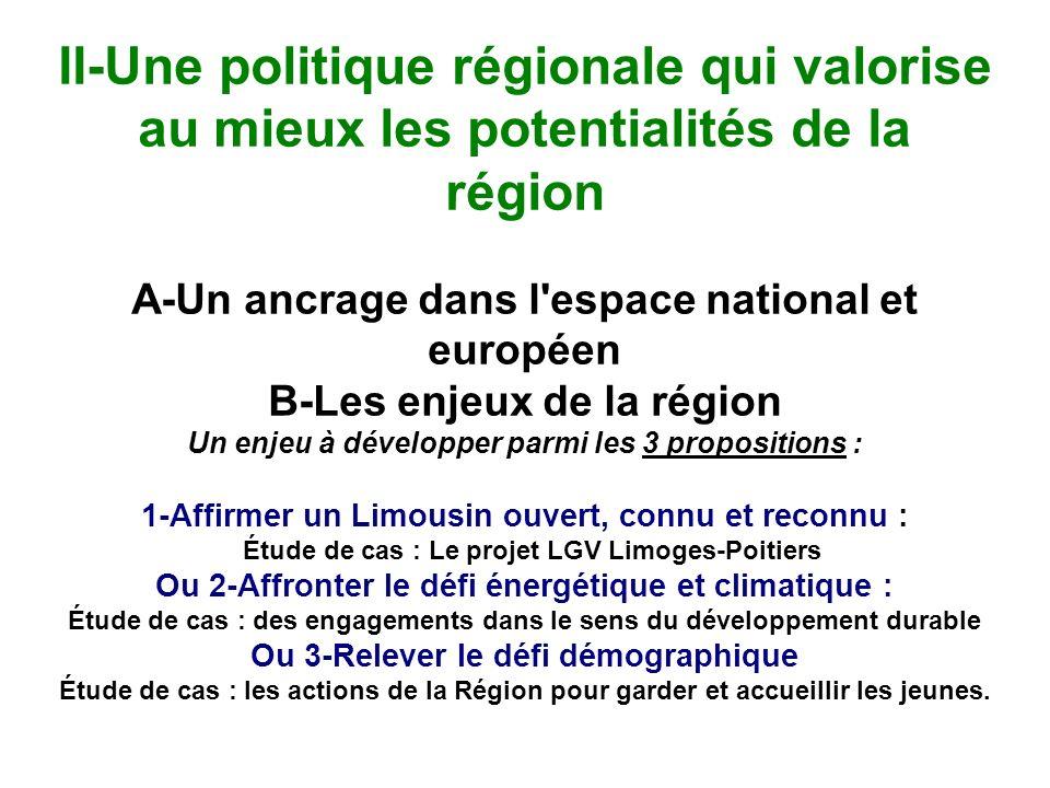 II-Une politique régionale qui valorise au mieux les potentialités de la région A-Un ancrage dans l'espace national et européen B-Les enjeux de la rég