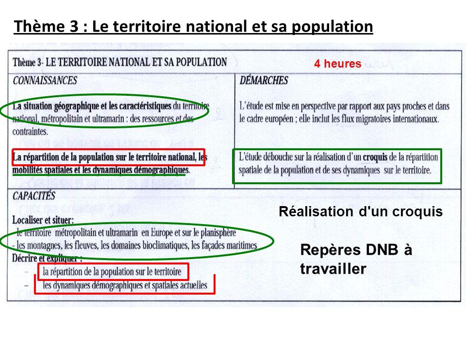 Thème 3 : Le territoire national et sa population 4 heures Réalisation d'un croquis Repères DNB à travailler